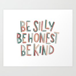 Be Silly Be Honest Be Kind / Muted Rainbow Art Print