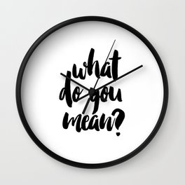 What do you mean? PRINTABLE ART. Instant Download. Justin bieber quote. Typography Digital Art. Blaf Wall Clock