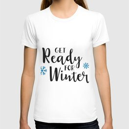 Get ready for winter T-shirt