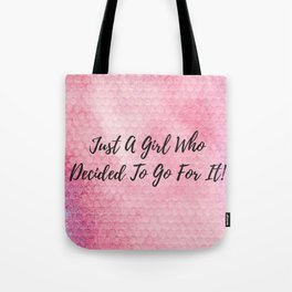 Just a girl who decided to go for it! Tote Bag