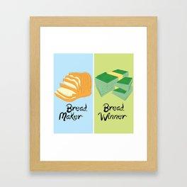 Bread Winner/Break Maker Framed Art Print