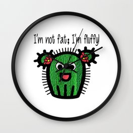 I'm Not Fat; I'm Fluffy! Wall Clock