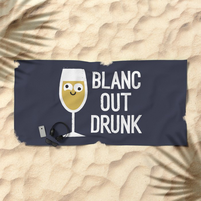 And The Next Thing Vino… Beach Towel