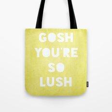 Gosh (Lush) Tote Bag