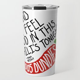 I Feel God in this Chili's Tonight- The Office Travel Mug