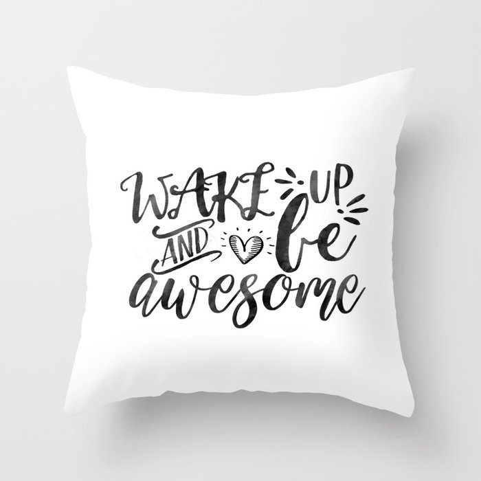 Svg Cuttable Vector Wake Up And Be Awesome Svg Vector File Print Or Cricut Explore And More Throw Pillow By Tomoogorelica Society6