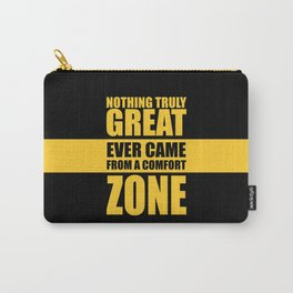 Lab No. 4 - Nothing Truly Great Ever Came From A Comfort Zone Gym Inspirational Quotes Poster Carry-All Pouch