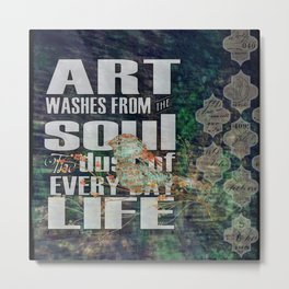 Art Washes Your Soul Metal Print