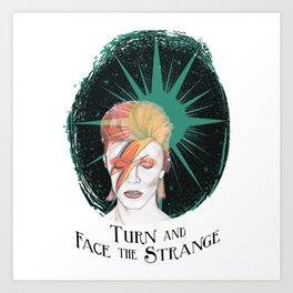 Turn and Face the Strange Art Print