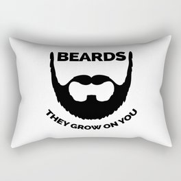 Beards Grow On You Funny Quote Rectangular Pillow