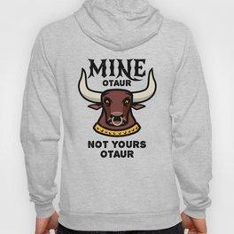 Mineotaur Not Yoursotaur - Funny Minotaur Pun Hoody
