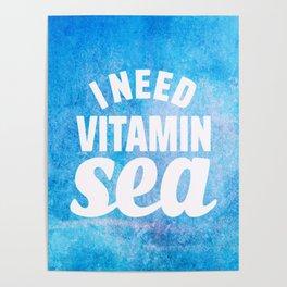 I Need Vitamin Sea Blue Poster