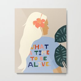 What A Time To Be Alive #illustration #painting Metal Print