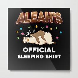 Aleah Name Gift Sleeping Shirt Sleep Napping Metal Print
