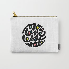 More Love Less Hate Carry-All Pouch