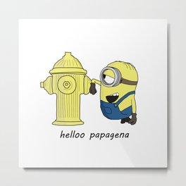 hello papagena Metal Print