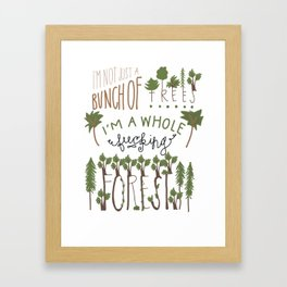 Not Just A Bunch of Trees Framed Art Print