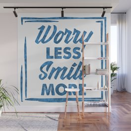 """""""Worry Less, Smile More"""" Wall Mural"""