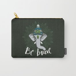 Be Brave, Be Strong Like an Elephant Carry-All Pouch