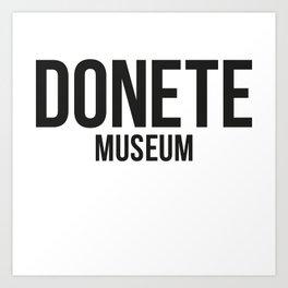 DONETE MUSEUM logo text design in black&white Art Print