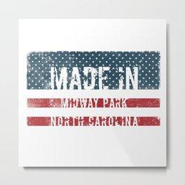 Made in Midway Park, North Carolina Metal Print
