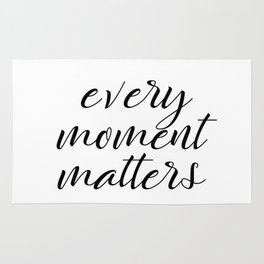 Every Moment Matters Quote Rug
