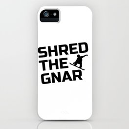 Snowboarding Design - Shred the Gnar iPhone Case