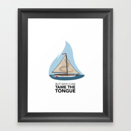 Tame the Tongue (no printed signature) Framed Art Print