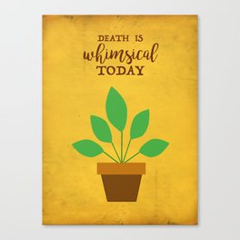 Death Is Whimsical Today - The Professional Canvas Print
