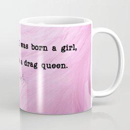 Dolly | Parton | Drag queen | drag queen quotes Coffee Mug
