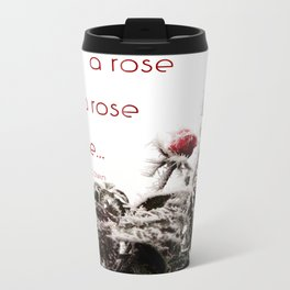 a rose is a rose is a rose Metal Travel Mug