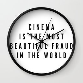 CINEMA IS THE MOST BEAUTIFUL FRAUD IN THE WORLD… Wall Clock