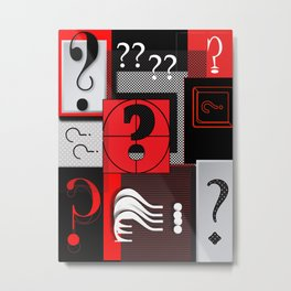 How The Hell Would I Know? Metal Print
