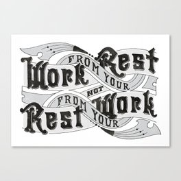 Work From Your Rest Canvas Print