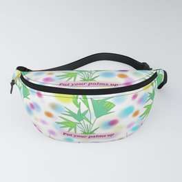 Put your PALMS up, palm tree, my hipster garden Fanny Pack