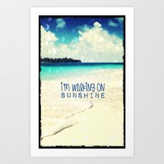 I'M WALKING ON SUNSHINE - for iphone Art Print