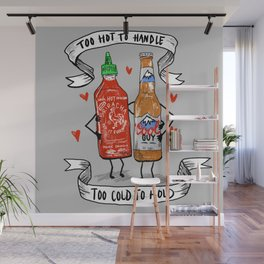 Too Hot to Handle, Too Cold to Hold Wall Mural