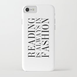 Reading is Always in Fashion iPhone Case