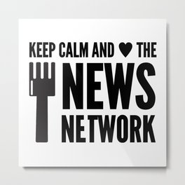 Keep Calm And Love The Fork News Network Metal Print