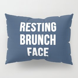 Resting Brunch Face Pillow Sham