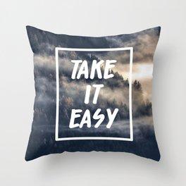 Take it easy on the mountains! Throw Pillow