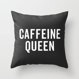 Caffeine Queen Funny Quote Throw Pillow