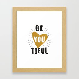 Be you tilful - be yourself and beautiful funny humor phrarses typography illustration Framed Art Print