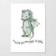 Dragon quote: You`ve got the magic on you!   Canvas Print