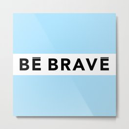 BE BRAVE Summer COLLECTION Blue Metal Print