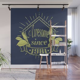 Awesome since 1981 Wall Mural