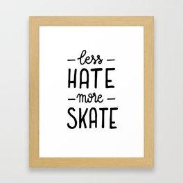 Less hate more skate Framed Art Print