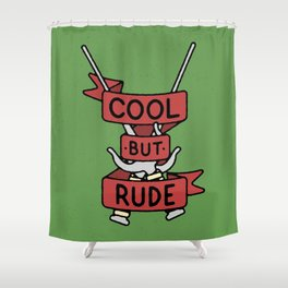 Cool But Rude Shower Curtain