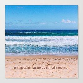 Positive Mind. Positive Vibes. Positive Life. Canvas Print