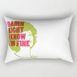 Damn Right I Know I'm Fine Rectangular Pillow